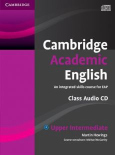 Cambridge Academic English B2 Upper Intermediate Class Audio CD - Martin Hewings