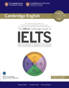 The Official Cambridge Guide to IELTS Student's Book with Answers + DVD - Pauline Cullen, Amanda French, Vanessa Jakeman