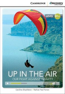 Up in the Air: Our Fight Against Gravity - Caroline Shackleton, Turner Nathan Paul