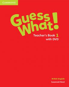 Guess What! 1 Teacher's Book with DVD - Susannah Reed