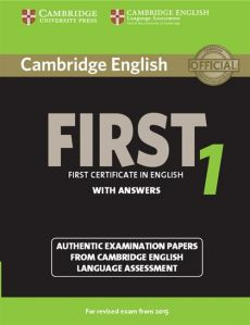 Cambridge English First 1 authentic examination papers with answers