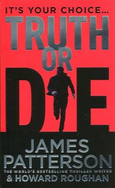 Truth or Die - James Patterson