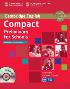 Compact Preliminary for Schools Workbook without answers + CD - Sue Elliott, Amanda Thomas