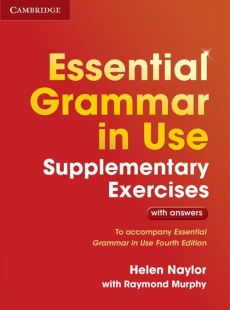 Essential Grammar in Use Supplementary Exercis with answers - Naylor Helen, With Raymond Mu