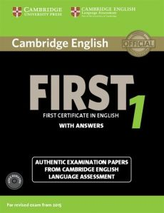 Cambridge English First 1 Authentic examination papers with answers + 2CD