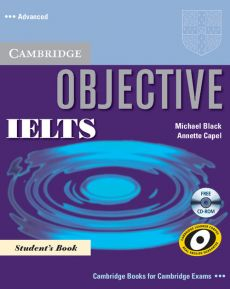 Objective IELTS Advanced Student's Book with CD-ROM - Michael Black, Annette Capel
