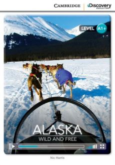 Alaska: Wild and Free High Beginning Book with Online Access - Nic Harris