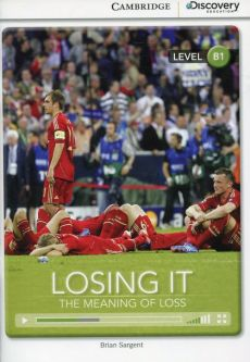 Losing It: The Meaning of Loss Intermediate Book with Online Access - Brian Sargent