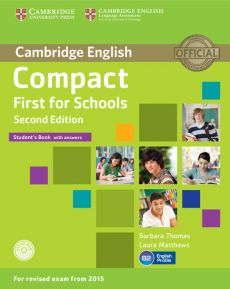 Compact First for Schools Student's Book with answers + CD - Laura Matthews, Barbara Thomas