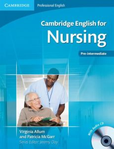 Cambridge English for Nursing Pre-intermediate + CD - Virginia Allum, Patricia McGarr