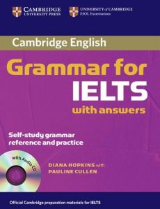 Cambridge Grammar for IELTS with answers + CD - Pauline Cullen, Diane Hopkins