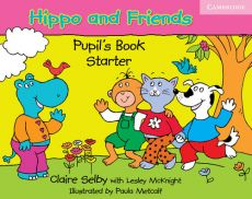Hippo and Friends Starter Pupil's Book - Lesley Mcknight, Claire Selby