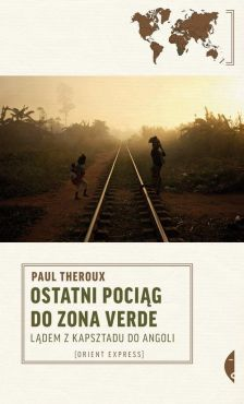 Ostatni pociąg do zona verde - Outlet - Paul Theroux