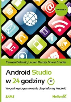 Android Studio w 24 godziny - Outlet - Delessio Carmen, Darcey Lauren, Conder Shane