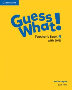 Guess What! 4 Teacher's Book with DVD - Lucy Frino