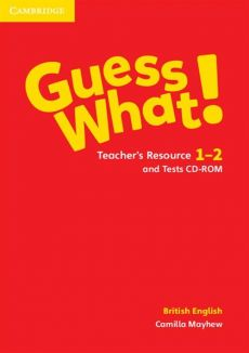 Guess What! 1-2 Teacher's Resource and Tests British English - Camilla Mayhew