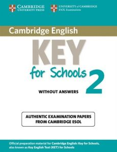 Cambridge English Key for Schools 2 Authentic examination papers without answers