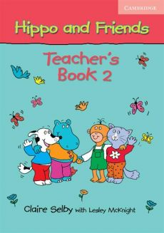 Hippo and Friends 2 Teacher's Book - Lesley Mcknight, Selby Claire
