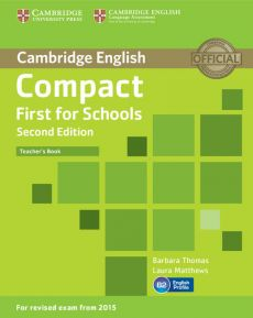 Compact First for Schools Teacher's Book - Barbara Thomas, Laura Matthews