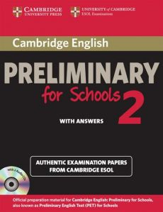 Cambridge English Preliminary for Schools 2 Authentic examination papers with answers + 2CD