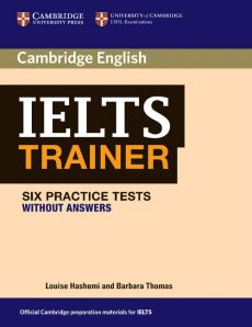 IELTS Trainer Six Practice Tests without answers - Barbara Thomas, Louise Hashemi