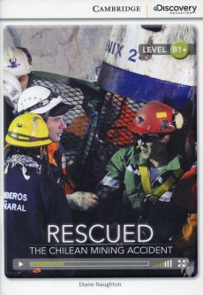 Rescued: The Chilean Mining Accident Intermediate Book with Online Access - Diane Naughton