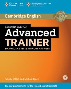 Advanced Trainer Six Practice Tests without Answers + Audio - Michael Black, Felicity O'Dell