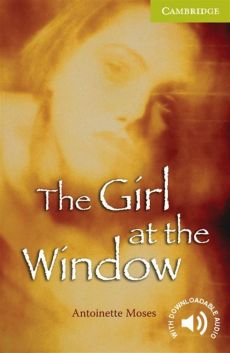 The Girl at the Window - Antoinette Moses