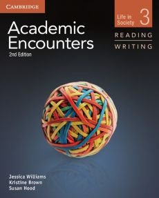 Academic Encounters Level 3 Student's Book Reading and Writing - Kristine Brown, Susan Hood, Jessica Williams