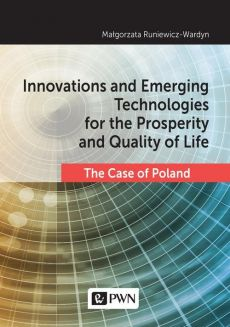 Innovations and Emerging Technologies for the Prosperity and Quality if Life - Małgorzata Runiewicz-Wardyn