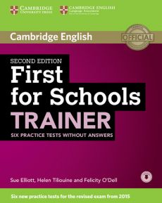 First for Schools Trainer Six Practice Tests without Answers with Audio - Sue Elliott, Felicity O'Dell, Helen Tiliouine