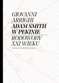 Adam Smith w Pekinie - Giovanni Arrighi