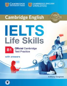 IELTS Life Skills Official Cambridge Test Practice B1 Student's Book with Answers and Audio - Outlet - Anthony Cosgrove