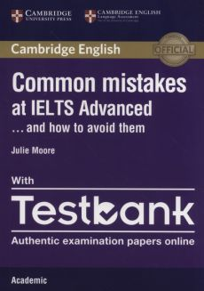 Common Mistakes IELTS Adv anced with Testbank - Julie Moore