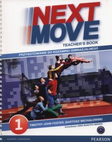 Next Move 1 Teacher's Book - Foster Timothy John, Bartosz Michałowski