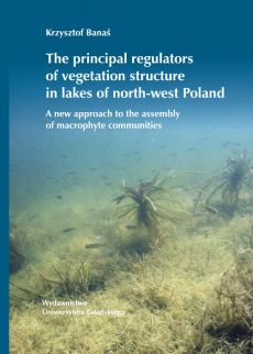 The principal regulators of vegetation structure in lakes of north-west Poland - Krzysztof Banaś