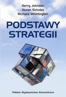 Podstawy strategii - Gerry Jonson, Kevan Sholes, Richard Whittington