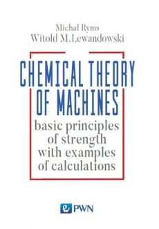Chemical Theory of Machines - Witold Lewandowski, Michał Ryms