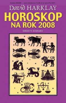 Horoskop na rok 2008 Sekrety zodiaku - Outlet - David Harklay