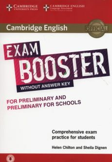 Cambridge English Exam Booster for Preliminary and Preliminary for Schools with Audio Comprehensive Exam Practice for Students - Helen Chilton, Sheila Dignen