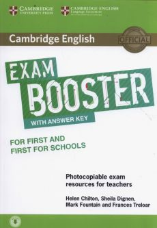 Cambridge English Exam Booster for First and First for Schools with Answer Key with Audio Photocopiable Exam Resources for Teachers - Helen Chilton, Sheila Dignen, Mark Fountain, Frances Treloar