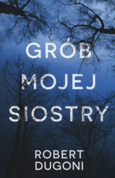 Grób mojej siostry - Outlet - Robert Dugoni