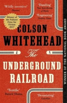 The Underground Railroad - Whitehead  Colson