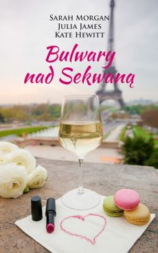 Bulwary nad Sekwaną - Kate Hewitt, Julia James, Sarah Morgan