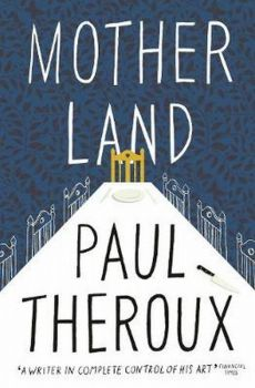 Mother Land - Paul Theroux