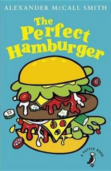 The Perfect Hamburger - McCall Smith Alexander