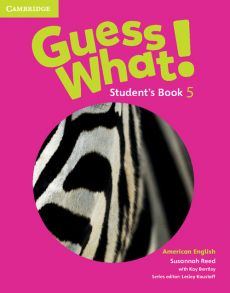 Guess What! American English Level 5 Student's Book - Kay Bentley, Susannah Reed
