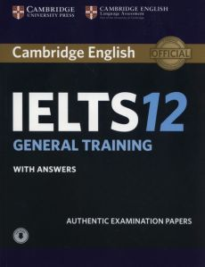 Cambridge English IELTS 12 General Training Authentic examination papers with answers - Outlet