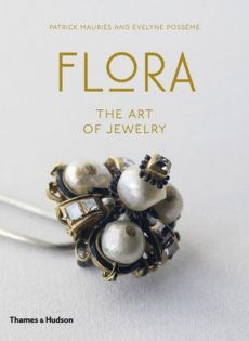 Flora The Art of Jewelry - Patrick Mauries, Evelyne Posseme