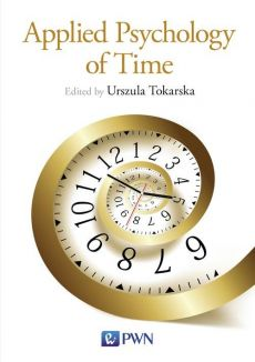 Applied Psychology of Time - Urszula Tokarska